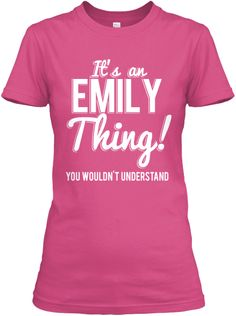 It's a Emily Thing Tee
