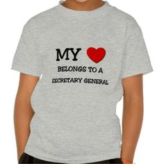 My Heart Belongs To A SECRETARY GENERAL T Shirt, Hoodie Sweatshirt