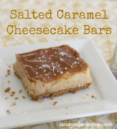 Salted Caramel Cheesecake Bars - Not only are they Crazy Good, but they are easy and perfect for parties since you can make them ahead of time!