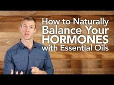 How to Naturally Balance Your Hormones with Essential Oils - YouTube