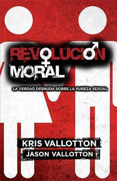 Revolucion Moral / Moral Revolution: La Verdad Desnuda Sobre La Pureza Sexual/ the Naked Truth About Sexual Purity