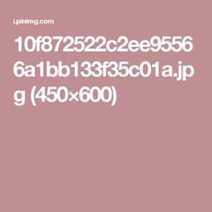 10f872522c2ee95566a1bb133f35c01a.jpg (450×600)