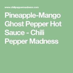A sweet and spicy hot sauce recipe made with fiery ghost peppers, fresh mango, citrusy pineapple and more, perfect for chicken or fish. Hot Pepper Relish, Hot Pepper Sauce, Hot Sauce Recipes, Chili Recipes, Sauce Chili, Bacon Wrapped Chicken Tenders, Ghost Peppers, Stuffed Hot Peppers, Sweet And Spicy