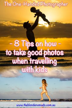 The One-handed Photographer – 8 tips on how to take good photos when travelling with kids
