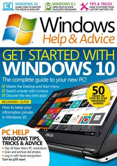 #WindowsHelp&Advice, #February 2016. Get started with Windows 10. Improve your life with your PC.