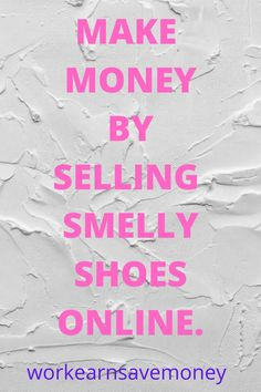 Ways To Earn Money, Earn Money From Home, Earn Money Online, How To Make Money, Smelly Shoes, Find Work, Online Work, 5 Ways, Shoes Online
