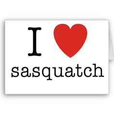 I Heart Sasquatch