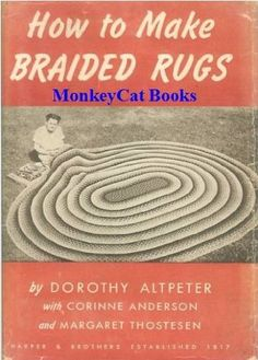 How to make braided rugs by Dorothy Altpeter http://www.amazon.com/dp/B0007DWKFS/ref=cm_sw_r_pi_dp_dpjKub1YMV0PX