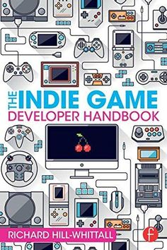 gamedev, indiedev, indiegamedev, indie games, indie game development, gamedevbooks, dev books, books for developers, Joel Dreskin, Rachel Presser, Richard Hill-Whittall, Tom Bissell, Jane McGonigal