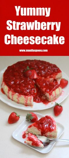 Deliciously creamy and fruity cheesecake with a luscious sweet-tangy strawberry sauce that brings this dessert over the top. Best way to welcome Spring!