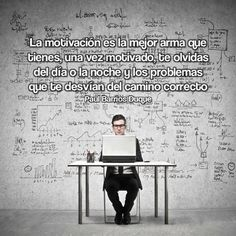 La motivación debe ir acompañada de la sinceridad.