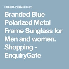 Branded Blue Polarized Metal Frame Sunglass for Men and women. Shopping - EnquiryGate