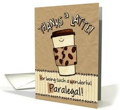 Happy Paralegal Day - Thanks a latte! card - that little smiling cup is so cute!