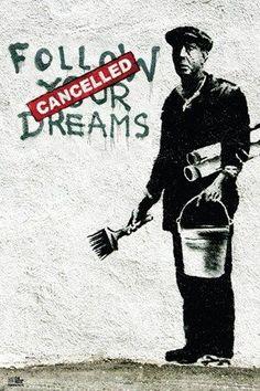 Follow Your Dreams Banksy. Banksy street art, Banksy graffiti.