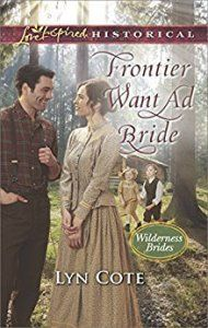 Frontier Want Ad Bride by Lyn Cote (Wilderness Brides)