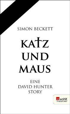 Katz und Maus. Rowohlt E-Book Only: Eine David Hunter Story von Simon Beckett, http://www.amazon.de/dp/B00D2IQT8E/ref=cm_sw_r_pi_dp_9vHptb0QGZ723