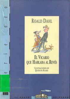 El vicario que hablaba al revés de Roald Dahl; ilustrado por Quentin Blake. Publicado por Sm, 1993.