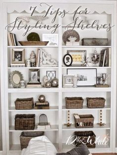 7 Tips for Styling Shelves | 12th and White | Bloglovin'