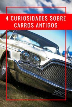 Descubra aqui neste post dos melhores carros do mundo, 4 curiosidades sobre carros antigos.