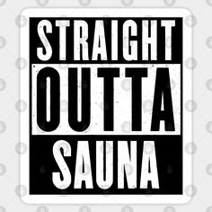 ..thanks to the buyer this sticker from my Teepublic store. ...get 20% off for the next 23 hours! Buy any 4 stickers and get 25% off the full sticker price. #stickers @TeePublic #artist #finland #sauna #teepublic #finnishtradition #helsinki #turku #design #art #straightouttasauna STRAIGHT OUTTA SAUNA - black print - Sauna - Sticker | TeePublic