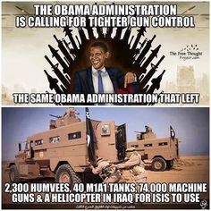 obama calls for gun control, while arming ISIL Gun Control Meme, Hump Day Humor, Good Day To You, Clinton Foundation, Pro Gun, Liberal Logic, American Freedom, Thing 1, Obama Administration