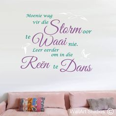 Dans in die Reen Muurplakker, wall art stickers for Afrikaans people. We do custom wall art as well, email us your requirements for a quote. Afrikaanse Quotes, Diy Signs, Wall Art Designs, Good Thoughts, Vinyl Wall Decals, Stickers, Stencils, Quotes Inspirational, Words