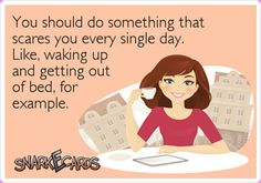 Hardest thing i do all day, unless i need to go out or have coffee with the neighbours.