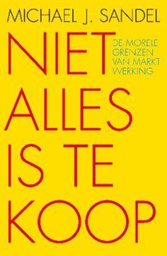 Sandel, Michael J.   Niet alles is te koop: de morele grenzen van marktwerking. Plaats: 17 SAND