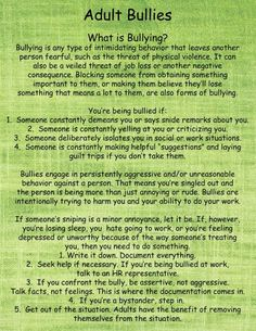 What is Bullying? Interesting information and facts on adult bullying. I'm sure a lot of us have come across this once. Sociopathic Behavior, What Is Bullying, Adult Bullies, Bullying Lessons, Stop Bullying Quotes, Anti Bullying Activities, Workplace Bullying, Workplace Quotes, Frases