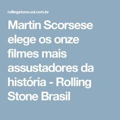 Martin Scorsese elege os onze filmes mais assustadores da história - Rolling Stone Brasil