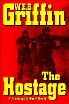 Hostage by W.E.B. Griffin. LVCCLD