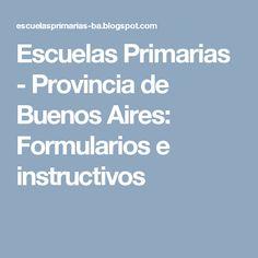 Escuelas Primarias - Provincia de Buenos Aires: Formularios e instructivos