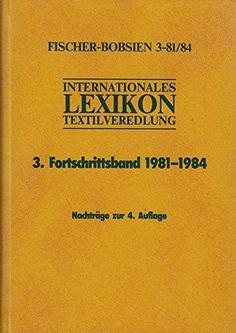 Internationales Lexikon Textilveredlung. 3. Fortschrittsband 1981-1984 null http://www.amazon.de/dp/3874660699/ref=cm_sw_r_pi_dp_-CWmwb0KB2M9T