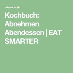 Kochbuch: Abnehmen Abendessen | EAT SMARTER