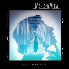 Mariana Vega - La marea Cover Art, Pandora, Mariana, Cover Pages, Celebrities, Celebs