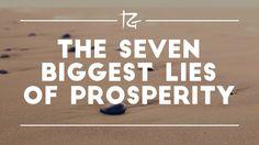 The 7 Biggest Lies of Prosperity