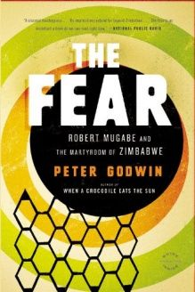 The Fear  Robert Mugabe and the Martyrdom of Zimbabwe, 978-0316051873, Peter Godwin, Back Bay Books; Reprint edition