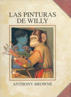 Las pinturas de Willy de Anthony Browne... (y otros cuentos en powerpoint)