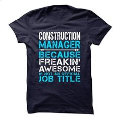 FREAKIN AWESOME CONSTRUCTION MANAGER - #tshirt cutting #hoodie novios. BUY NOW => https://www.sunfrog.com/No-Category/FREAKIN-AWESOME-CONSTRUCTION-MANAGER.html?68278