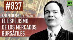 Keiser Report en español: El espejismo de los mercados bursátiles (E837)