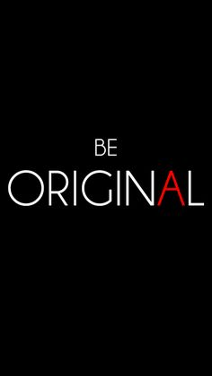 Be Original by TheLonelyEskimo