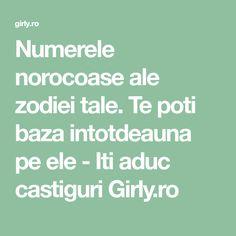 Numerele norocoase ale zodiei tale. Te poti baza intotdeauna pe ele - Iti aduc castiguri Girly.ro