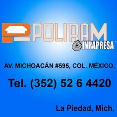 PoliRam Inrapresa  Av. Michoacán #595, Col. México  Tel. 352 526 4420  www.facebook.com/jonata.rmz  La Piedad, Mich.