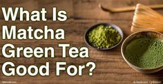 Chinese green tea has many proven health qualities, but matcha tea exceeds its health benefits due to its powerful antioxidants. http://articles.mercola.com/sites/articles/archive/2016/07/18/matcha-green-tea-benefits.aspx