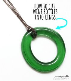 One of my very favorite necklaces is a simple round glass ring, upcycled into a pendant from an old green wine bottle. I'm so excited to start making them myself! (bottle of wine painting) Cutting Wine Bottles, Recycled Wine Bottles, Wine Bottle Art, Glass Bottle Crafts, Beer Bottles, Diy Bottle, Bottle Candles, Cut Bottles, Wine Bottle Windchimes