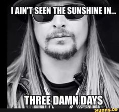 Ain't seen the sunshine in three damn days // kid rock // night nurse Night Shift Humor, Night Shift Nurse, Night Shift Quotes, Night Nurse Humor, Nurse Humour, Work Memes, Work Humor, Work Sarcasm, Kid Rock Quotes