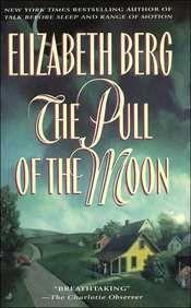 The Pull Of The Moon: Elizabeth Berg: 9780515120899: Amazon.com: Books