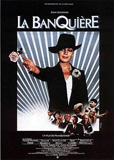 """""""la banquière"""" de Francis Girod avec Romy Schneider, Marie-France Pisier, Jean-Claude Brialy, Jean-Louis Trintignant, Claude Brasseur, Jean Carmet."""