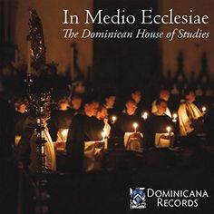 Dominican House Of Studies - In Medio Ecclesiae: Music For New Evangelization