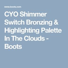 CYO Shimmer Switch Bronzing & Highlighting Palette In The Clouds - Boots
